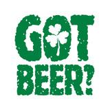 Got Beer? T-shirt vintage lettering for St. Patricks Day celebration