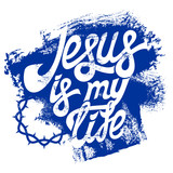Christian typography, lettering, drawing by hand. Jesus is my life.