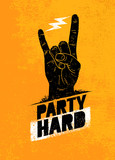 Party Hard Creative Motivation Banner Vector Concept on Grunge Distressed Background - 139751987