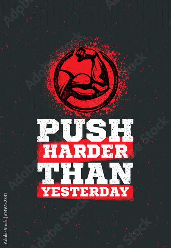 Push Harder Than Yesterday Workout and Fitness Sport Motivation Quote Poster