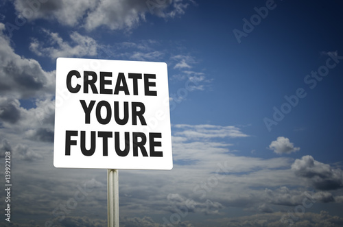 Poster Create your future written on road sign with blue sky background