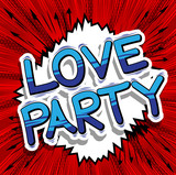 Love Party - Comic book style word on abstract background.