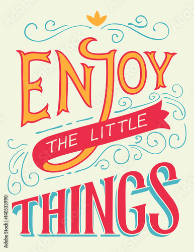 Plakat na zamówienie Enjoy the little things. Motivation and inspiration hand-lettering quote, home decor sign, poster design
