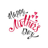 Happy Mother's Day greeting card. Handwritten vector lettering design. Calligraphic phrase with hearts.