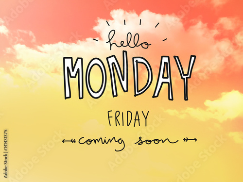 Hello Monday Friday coming soon word on yellow sky