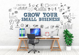 Grow your small business ! / Office / Wall / Symbol - 142346172