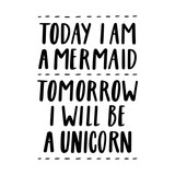Today i am a mermaid, tomorrow i will be a unicorn. The quote hand-drawing of black ink. Vector Image. It can be used for website design, article, phone case, poster, t-shirt, mug etc.
