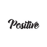 positive, text design. Vector calligraphy. Typography poster.