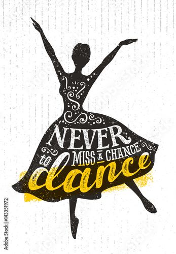 Never Miss A Chance To Dance Motivation Quote Poster Concept Poster