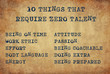 Inspiring motivation quote of 10 things that require zero talent with typewriter text. Distressed Old Paper with Typing image.