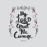 My lord grand me courage hand lettering. Islamic Quran Quotes.