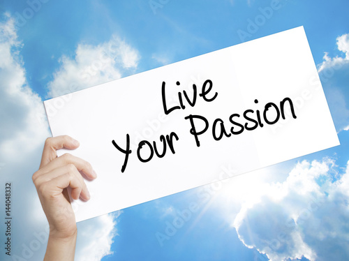 Live Your Passion Sign on white paper Poster