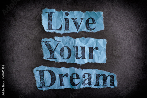 Live Your Dream. Concept image. Poster