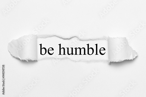 be humble on white torn paper Poster