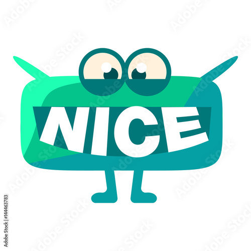 Turquoise Blob Saying Nice, Cute Emoji Character With Word In The Mouth Instead Of Teeth, Emoticon Message