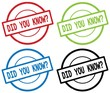 DID YOU KNOW  text, on round simple stamp sign.