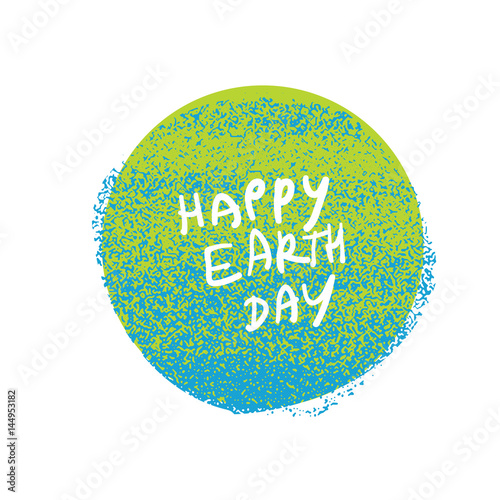 Happy Earth day. Grunge Earth planet symbol. Grunge poster design template