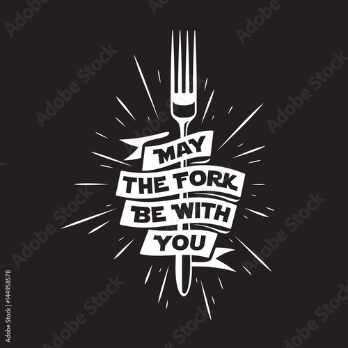 May the fork be with you kitchen and cooking related poster Poster