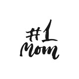 Number One Mom - hand drawn lettering phrase for Mother's Day isolated on the white background. Fun brush ink inscription for photo overlays, greeting card or t-shirt print, poster design.
