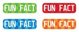 FUN FACT text, on rectangle, zig zag pattern stamp sign. - 145444934