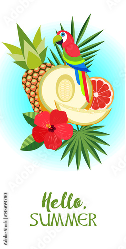 Vector illustration. Hello, summer! Bright exotic parrot, melon, palm leaves, pineapples and hibiscus.