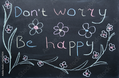 The inscription does not worry, be happy Poster