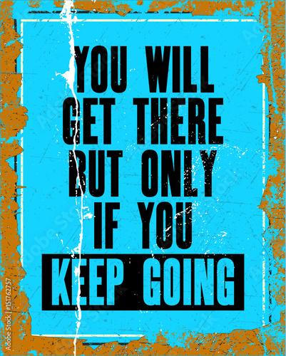 inspirujacy-cytat-motywacyjny-z-tekstem-dotrzesz-ale-tylko-wtedy-gdy-bedziesz-kontynuowal-plakat-typografii-wektorowej