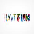 have fun - 152301514
