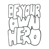 Be your own hero. Inspirational vector quote. Hand drawn lettering. Illustration for prints on t-shirts and bags, posters. Sketch style.