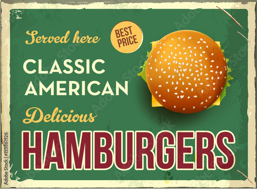 Grunge retro metal sign with hamburger. Classic american fast food. Vintage poster with cheesburger. Old fashioned design. Top view.