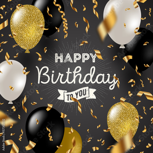 Happy birthday vector illustration - Golden foil confetti and black, white and glitter gold balloons.