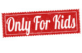Only for kids sign or stamp