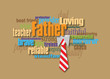 Graphic Father word montage with necktie. A fun word montage design of personality traits of Dad. Art suitable for Fathers Day card or stand alone graphic.