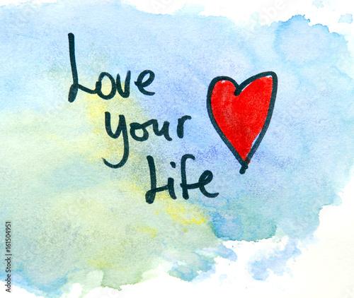 inspirational message love your life  Photo by kukumalu