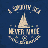 A smooth sea never made a skilled sailor typography print