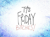 It's Friday bitches! word handwriting illustration on white and blue background