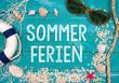Sommerferien, Ferien, Sommerurlaub, Urlaub im Sommer