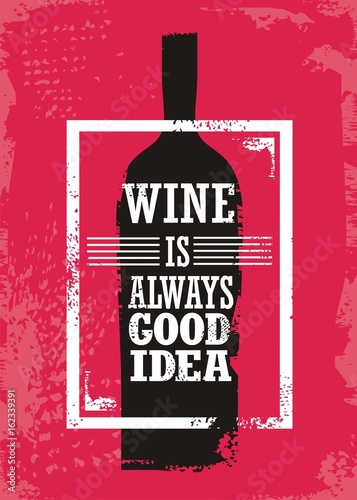Wine related typographic quote with bottle silhouette and  promotional slogan on Poster