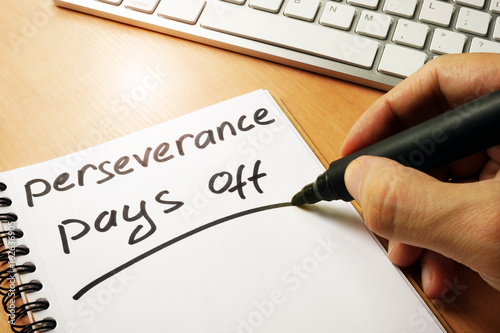 perseverance pays