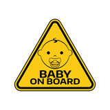 Baby on board sign with child boy smiling face with nipple silhouette in yellow triangle on a white background.