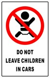 Do not leave children in cars