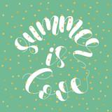 Summer is love. Lettering illustration.