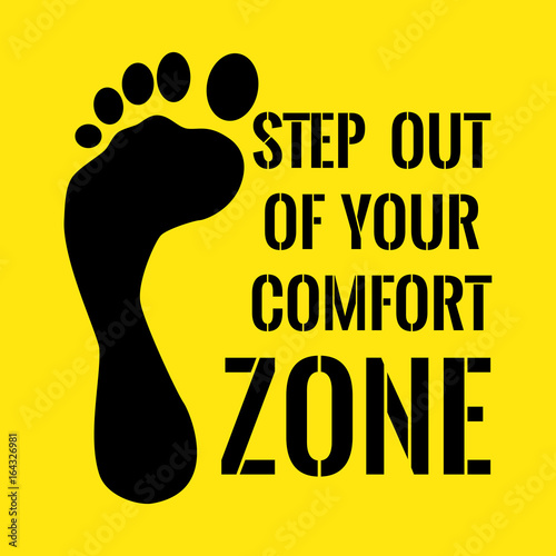 Motivational quote. Step out of your comfort zone.