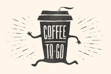Poster Take Out Coffee Cup  Hand Drawn Lettering Coffee To Go For Cafe And Coffee Take Away Monochrome Vintage Drawing For Drink And Beverage Menu Or Cafe Theme  Illustration Sticker