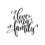 i love my family handwritten calligraphy lettering inscription t