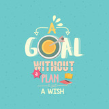 a goal without a plan is just a wish quotes word poster