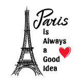 Symbol France-Eiffel tower, hearts and phrase Paris is always good idea. French capital Paris. Vector sketch illustration.