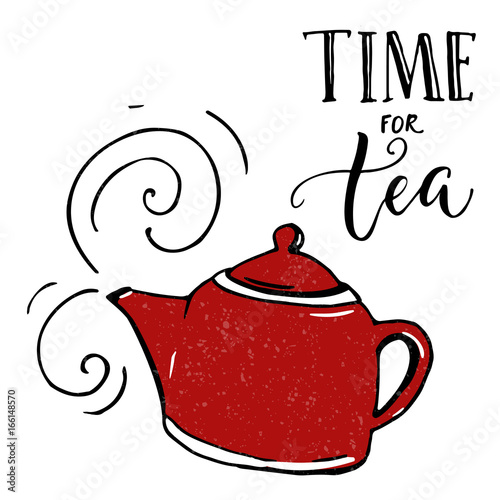 Canvas Positive Typography Time for tea. Inspirational poster with hand drawn red tea pot