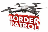 Border Partol Illegal Immigration Drone Flying Carrying Words 3d Animation - 166244545