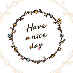 Have a nice day quote in floral wreath